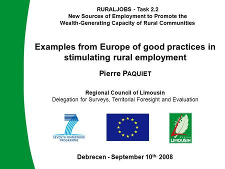 RURALJOBS - Task 2.2 New Sources of Employment to Promote the Wealth-Generating Capacity of Rural Communities RURALJOBS - Task 2.2 New Sources of Employment.