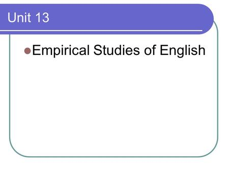 Empirical Studies of English