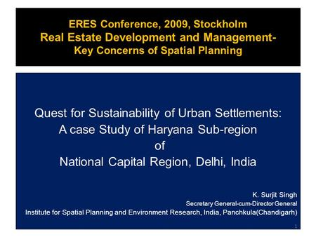 ERES Conference, 2009, Stockholm Real Estate Development and Management- Key Concerns of Spatial Planning Quest for Sustainability of Urban Settlements: