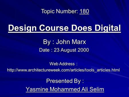 Design Course Does Digital Presented By : Yasmine Mohammed Ali Selim By : John Marx Web Address :