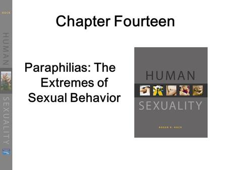 Paraphilias: The Extremes of Sexual Behavior