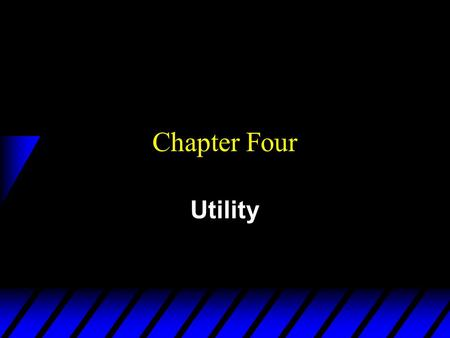 "Chapter Four Utility. Utility Functions   A utility function U(x) represents a preference relation if and only if: x' x"" U(x') > U(x"") x' x"" U(x') <"