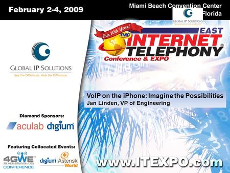 VoIP on the iPhone: Imagine the Possibilities Jan Linden, VP of Engineering.
