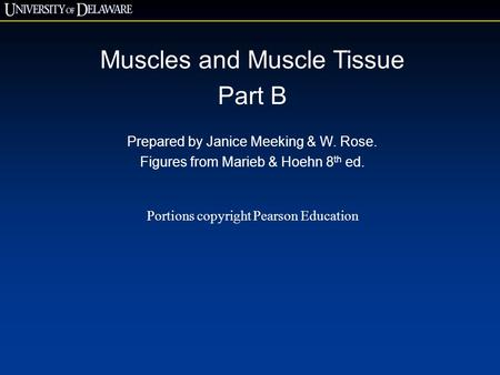 Muscles and Muscle Tissue Part B