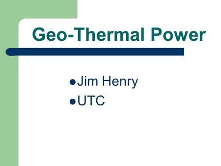 Geo-Thermal Power Jim Henry UTC. Geo-Thermal Power Nevada Cooling towers Opportunity.