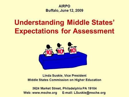 Understanding Middle States' Expectations for Assessment Linda Suskie, Vice President Middle States Commission on Higher Education 3624 Market Street,