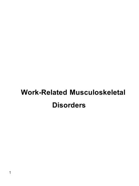 1 Work-Related Musculoskeletal Disorders. 2 DEFINITION OF WMSDs Many different names Defined differently in different studies.  WMSDs are defined by.