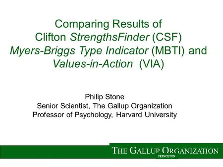 Clifton StrengthsFinder (CSF) Myers-Briggs Type Indicator (MBTI) and