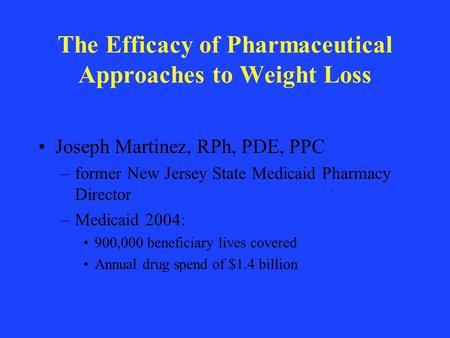 The Efficacy of Pharmaceutical Approaches to Weight Loss
