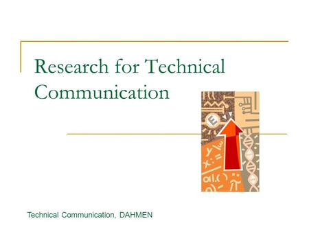 Research for Technical Communication Technical Communication, DAHMEN.