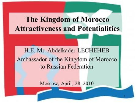 The Kingdom of Morocco Attractiveness and Potentialities