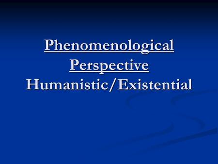 phenomenological approach to personality Constructivist theory of personality and the first expression of those contemporary   with phenomenology and the phenomenological approaches in psychology.