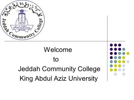 Welcome to Jeddah Community College King Abdul Aziz University.