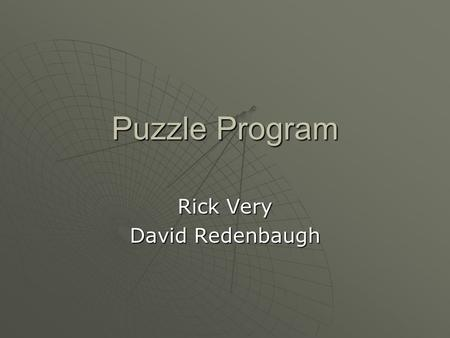 Puzzle Program Rick Very David Redenbaugh. Motivation and Goals  A puzzle game where user can move pieces to complete a picture  Learn more about Win32.