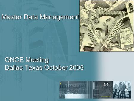 THE GLOBAL eMARKETPLACE TM ONCE Meeting Dallas Texas October 2005 Master Data Management.