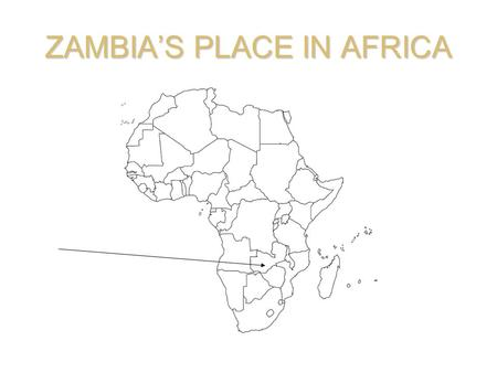 ZAMBIA'S PLACE IN AFRICA. Located south of the Equator, this landlocked country is positioned in southern Africa, and bordered by the countries of Angola,