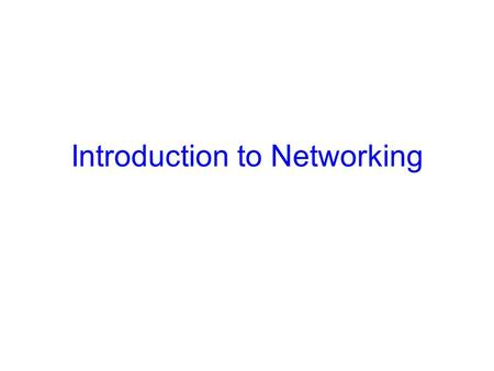 Introduction to Networking. 2 Layered Architecture Web, e-mail, file transfer,... Reliable/ordered transmission, QOS, security, compression,... End-to-end.