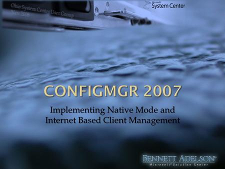 Implementing Native Mode and Internet Based Client Management.
