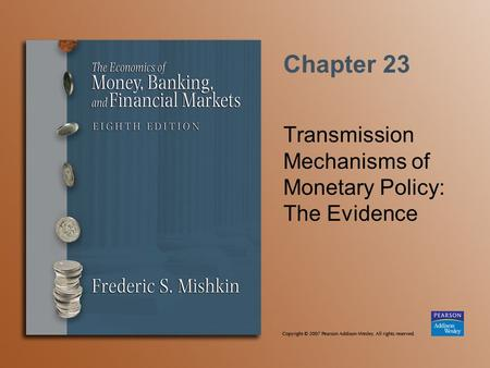Chapter 23 Transmission Mechanisms of Monetary Policy: The Evidence.