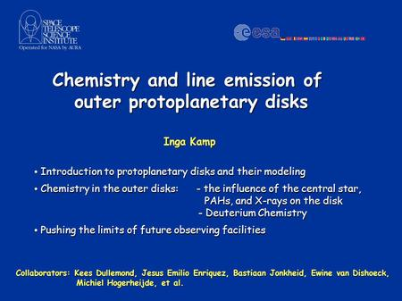 Chemistry and line emission of outer protoplanetary disks Inga Kamp Introduction to protoplanetary disks and their modeling Introduction to protoplanetary.