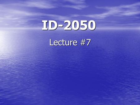 ID-2050 Lecture #7. Assignment #9 1.Background Storylines 2.More Literature Review/Ann. Bibliography 3.Methodology Sections - Methods 4.Methodology Specifics.
