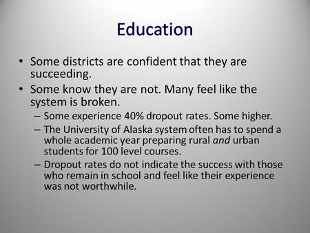Some districts are confident that they are succeeding. Some know they are not. Many feel like the system is broken. – Some experience 40% dropout rates.