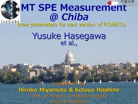 PMT SPE Chiba (new parameters for next version of ROMEO) (new parameters for next version of ROMEO) Yusuke Hasegawa et al., presented by.