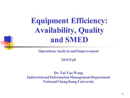 Equipment Efficiency: Availability, Quality and SMED