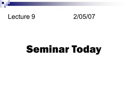 Lecture 92/05/07 Seminar Today. If HCl is added slowly to a solution that is 0.10 M Pb 2+ and 0.01 M Ag +. K sp (AgCl) = 1.6 x 10 -10 K sp (PbCl 2 ) =