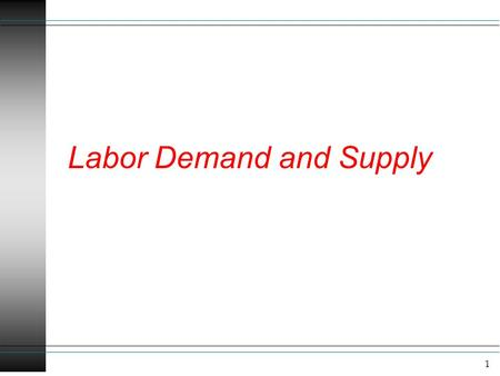 1 Labor Demand and Supply. 2 Overview u In the previous few chapters we have focused on the output decision for firms. Now we want to focus on the input.
