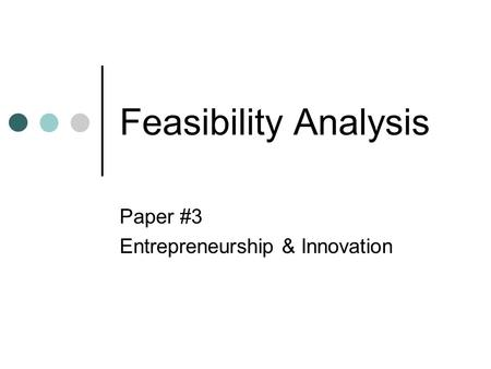Feasibility Analysis Paper #3 Entrepreneurship & Innovation.