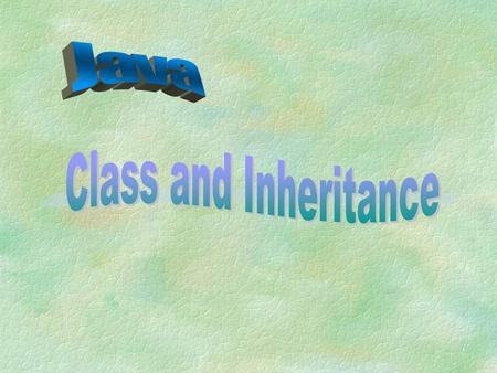 Java Class and Inheritance.