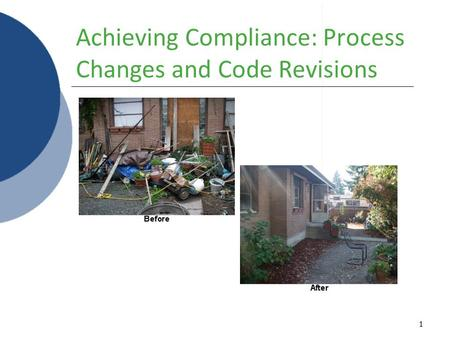 Achieving Compliance: Process Changes and Code Revisions 1.