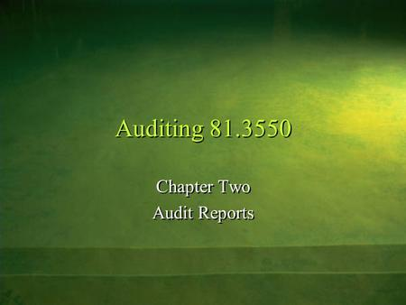 Auditing 81.3550 Chapter Two Audit Reports Chapter Two Audit Reports.