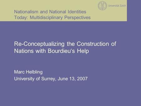 Nationalism and National Identities Today: Multidisciplinary Perspectives Re-Conceptualizing the Construction of Nations with Bourdieu's Help Marc Helbling.