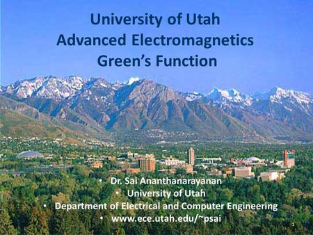 University of Utah Advanced Electromagnetics Green's Function
