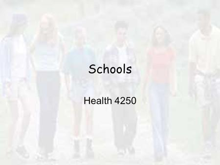 Schools Health 4250. Nature of Schooling Virtually all are in school 75% will graduate Higher-order thinking.
