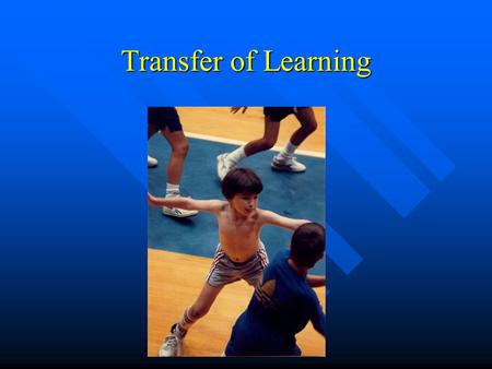 Transfer of Learning. Transfer Transfer may be: Positive Positive Negative Negative Zero Zero Learning of new skill or performance in new situation influenced.