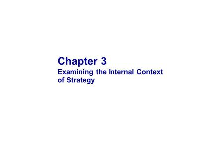 Chapter 3 Examining the Internal Context of Strategy.