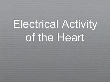 "Electrical Activity of the Heart. Introduction ✦ Where does the ""electro"" in electrocardiography come from?"