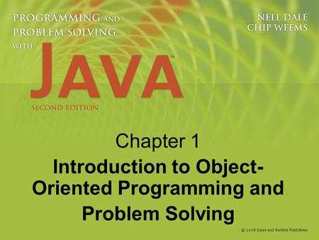 Chapter 1 Introduction to Object- Oriented Programming and Problem Solving.