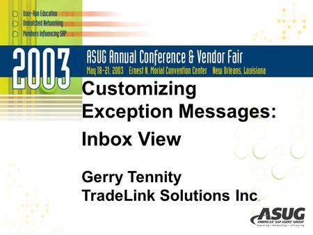 Customizing Exception Messages: Inbox View Gerry Tennity TradeLink Solutions Inc.