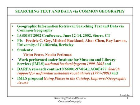 Searching Text and Data via Common Geography 1 SEARCHING TEXT AND DATA via COMMON GEOGRAPHY Geographic Information Retrieval: Searching Text and Data via.