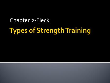 Chapter 2-Fleck.  Fitness vs. performance  Strength across ROM and velocities  What does training accomplish?  How fast is it accomplished?  Comparison.