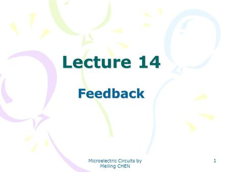 Microelectric Circuits by Meiling CHEN 1 Lecture 14 Feedback.