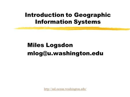 Introduction to Geographic Information Systems Miles Logsdon