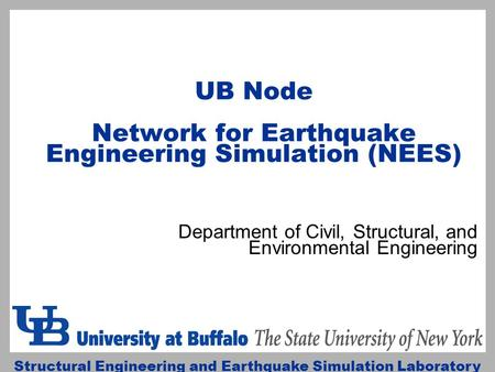 UB Node Network for Earthquake Engineering Simulation (NEES)