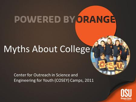 Myths About College Center for Outreach in Science and Engineering for Youth (COSEY) Camps, 2011.