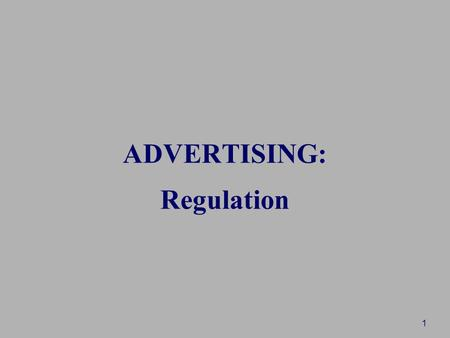 1 ADVERTISING: Regulation. 2 LAWS AND ETHICS Two forms of oversight are: LEGAL What the law allows ETHICAL What we SHOULD do Ethics are usually the higher.