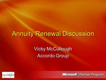Annuity Renewal Discussion Vicky McCullough Accordo Group Vicky McCullough Accordo Group.